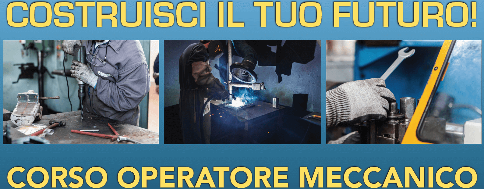 Costruisci il tuo futuro - Corso Operatore Meccanico