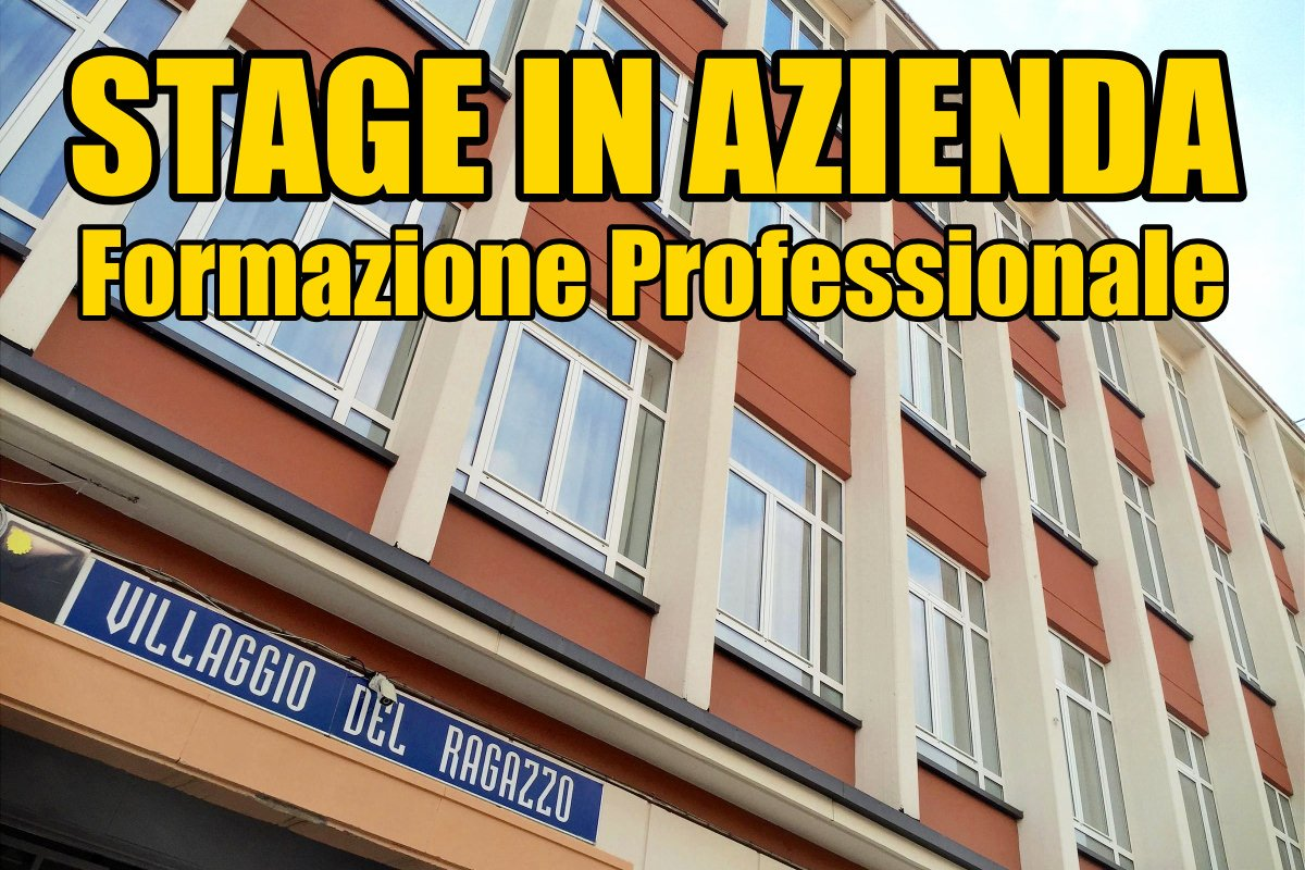 Stage in Azienda Formazione Professionale Villaggio del Ragazzo