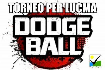 Torneo Dodgeball per Lucma - Centro San Salvatore - Villaggio del Ragazzo