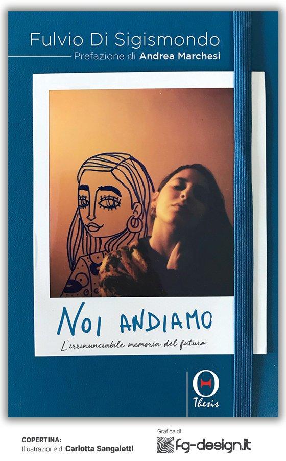 """Al Festival della Parola 2019 presentazione del nuovo libro di Fulvio Di Sigismondo """"Noi andiamo, l'irrinunciabile memoria del futuro"""""""