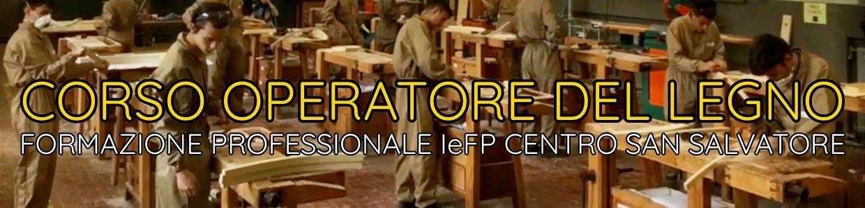 Banner Corso Operatore del Legno Centro San Salvatore Villaggio del Ragazzo