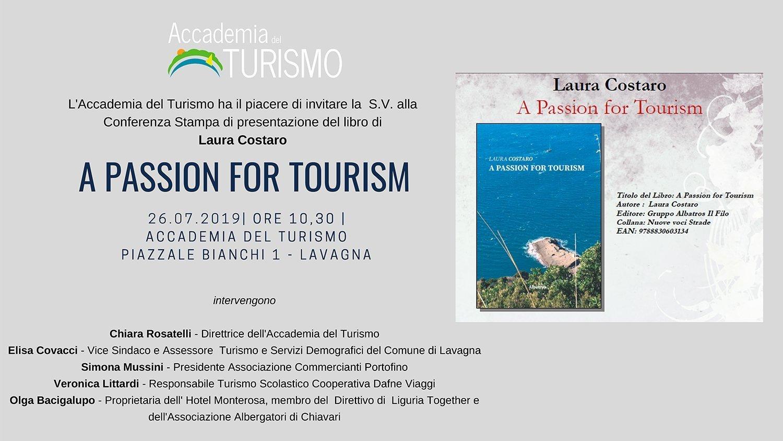 """Venerdì 26 luglio 2019 all'Accademia del Turismo di Lavagna conferenza stampa di presentazione del libro di Laura Costaro """"A Passion for Tourism"""""""