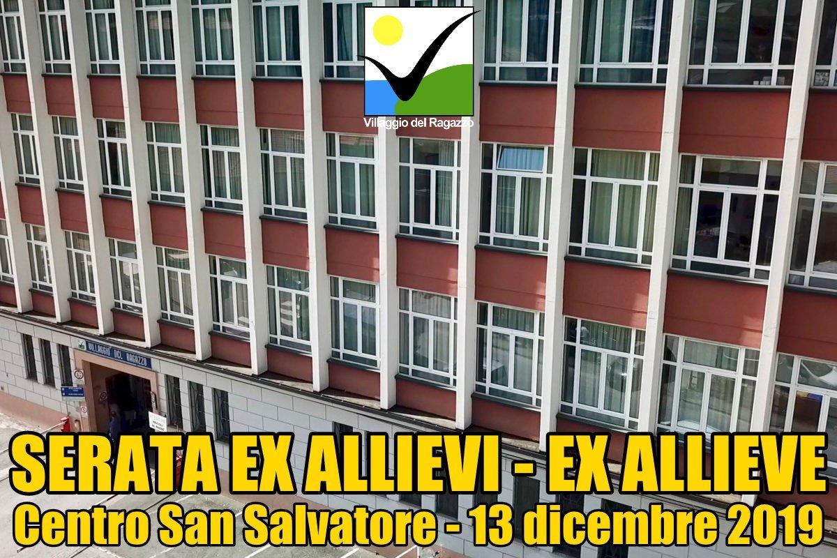 Serata Ex Allievi ed ex Allieve venerdì 13 dicembre 2019 al Centro San Salvatore – Villaggio del Ragazzo