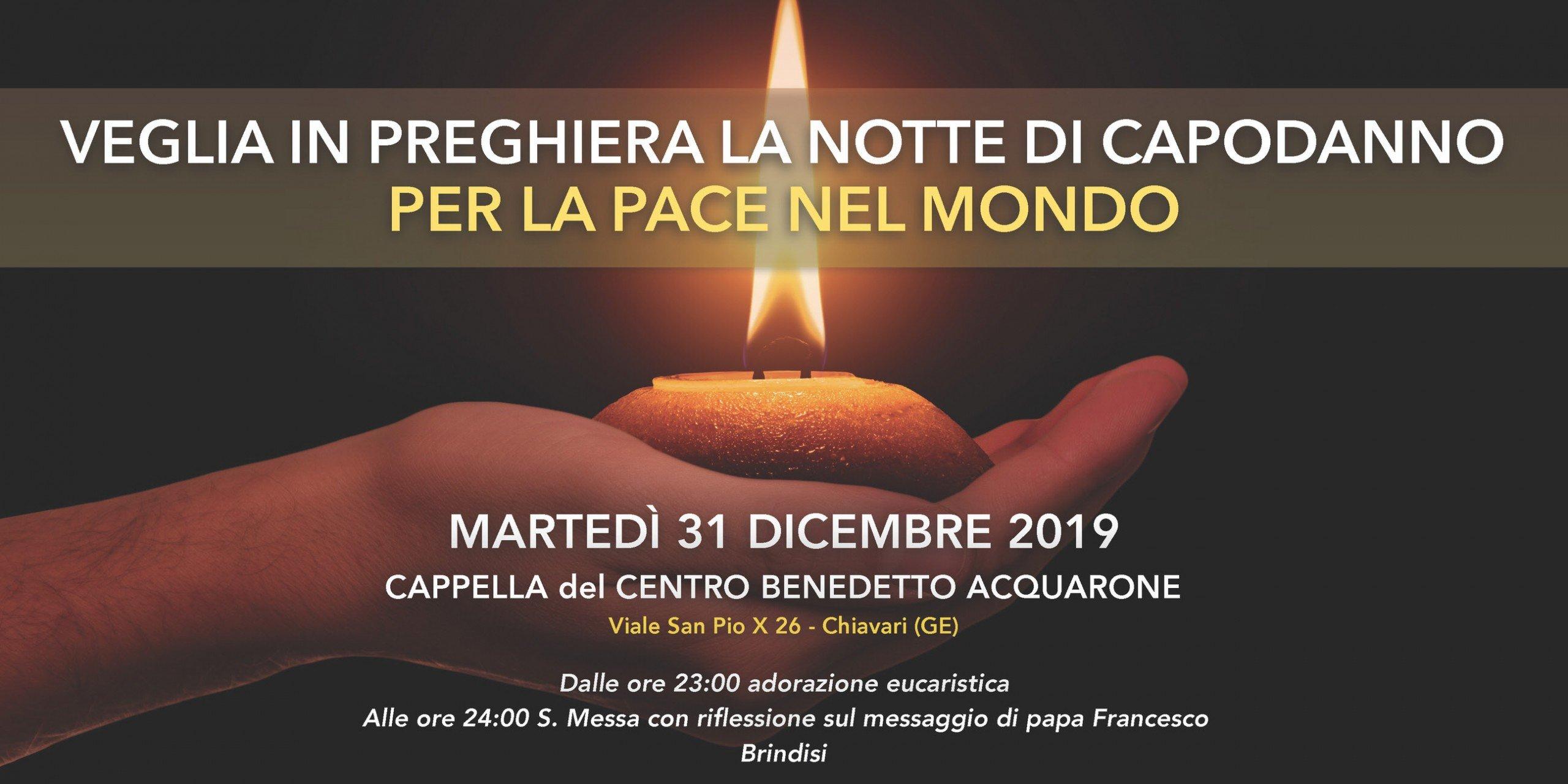 Veglia in preghiera la notte di capodanno 2020 al Centro Acquarone